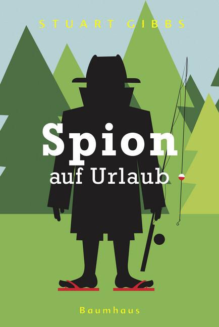 Spion auf Urlaub 02 als Buch von Stuart Gibbs