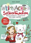 Weihnachten zum Selbermachen Mein Mitmach-Tagebuch für den Winter
