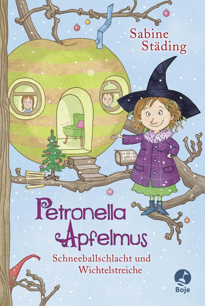 Petronella Apfelmus 03 - Schneeballschlacht und Wichtelstreiche als Buch