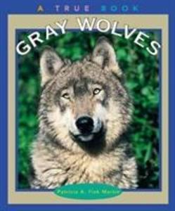 Gray Wolves (A True Book: Animals) als Taschenbuch