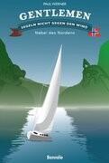 Gentlemen segeln nicht gegen den Wind. Nebel des Nordens
