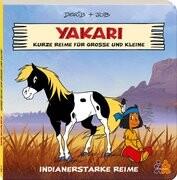 Yakari. Kurze Reime für Große und Kleine