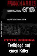 Treibjagd auf einen Killer (Frank Harris, Mordkommission New York Band 2)