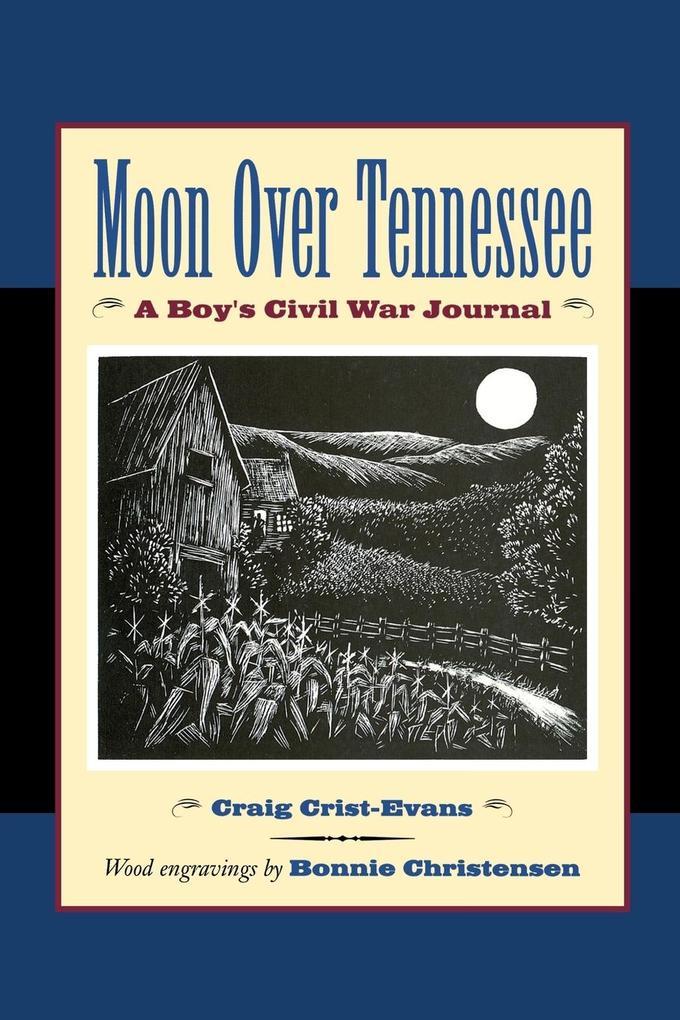 Moon Over Tennessee: A Boy's Civil War Journal als Taschenbuch
