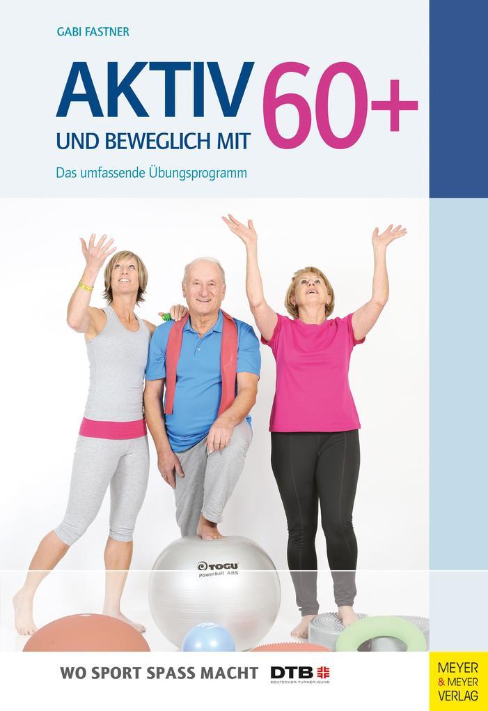 Aktiv und beweglich mit 60+ als Buch von Gabi F...