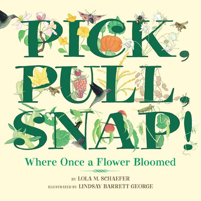 Pick, Pull, Snap!: Where Once a Flower Bloomed als Buch