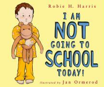 I Am Not Going to School Today! als Buch