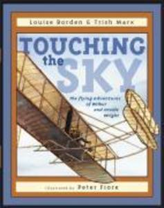 Touching the Sky: The Flying Adventures of Wilbur and Orville Wright als Buch