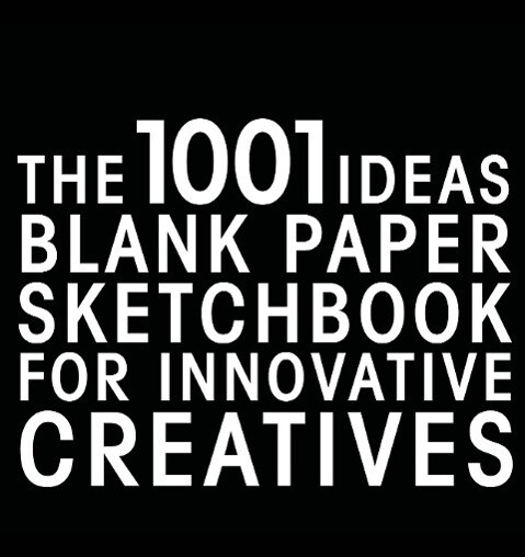 The 1001 Ideas Blank Paper Sketchbook for Innov...