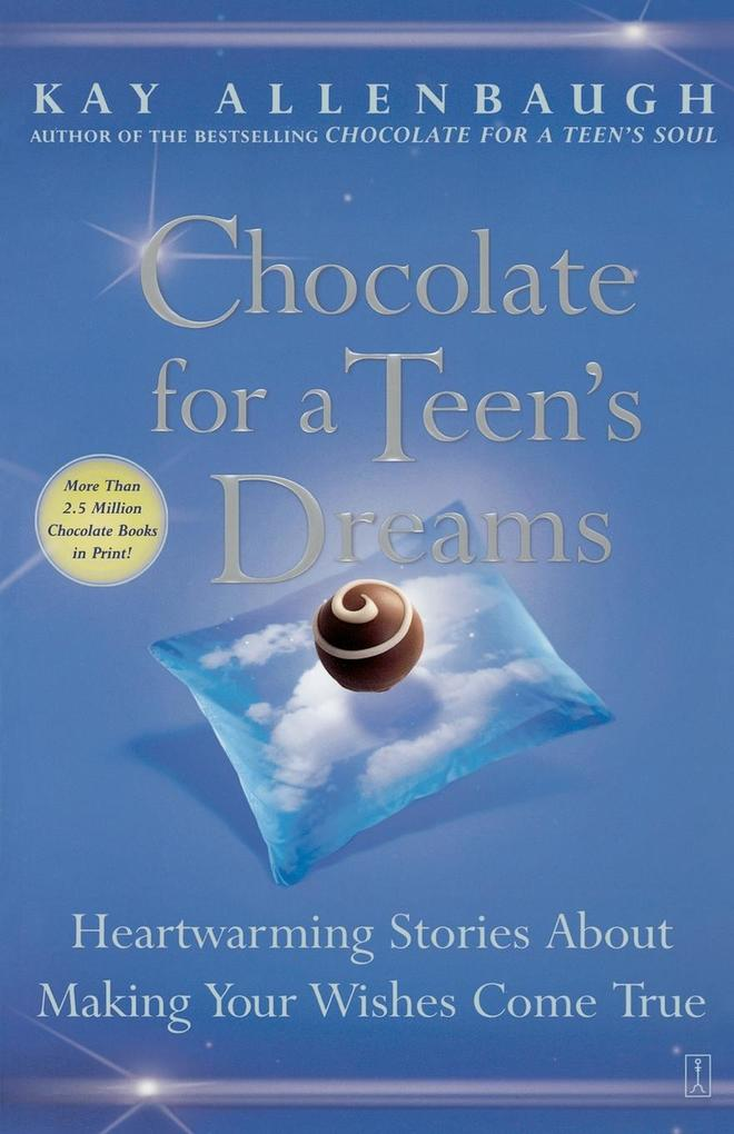 Chocolate for a Teen's Dreams: Heartwarming Stories about Making Your Wishes Come True als Taschenbuch