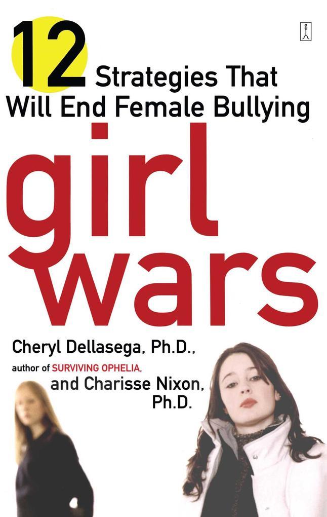 Girl Wars: 12 Strategies That Will End Female Bullying als Taschenbuch
