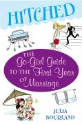 Hitched: The Go-Girl Guide to the First Year of Marriage als Taschenbuch