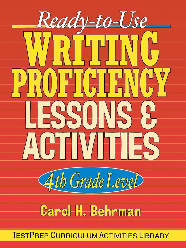 Ready-To-Use Writing Proficiency Lessons and Activities: 4th Grade Level als Taschenbuch