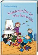 Klassentreffen bei Miss Braitwhistle