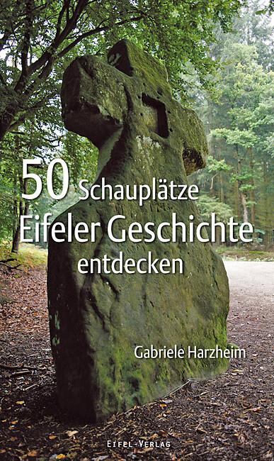 50 Schauplätze Eifeler Geschichte entdecken als...