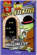 Olchi-Detektive 20. Der Gangster-Tunnel