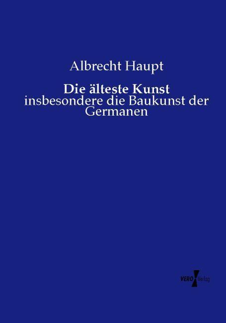 Die älteste Kunst als Buch von Albrecht Haupt