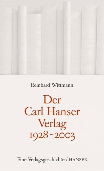 Der Carl Hanser Verlag 1928-2003 als Buch