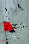 Das Murmeln der Auguste Deter