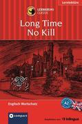 Long Time No Kill