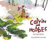 Calvin & Hobbes entdecken - Das große Bill-Watterson-Buch