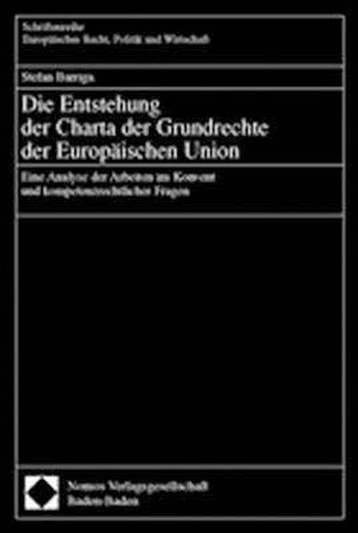 Die Entstehung der Charta der Grundrechte der Europäischen Union als Buch