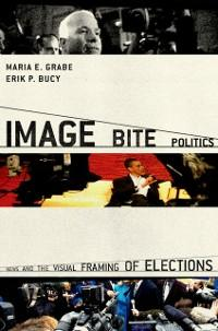Image Bite Politics: News and the Visual Framin...