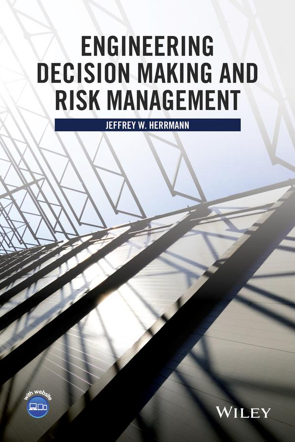 Engineering Decision Making and Risk Management...
