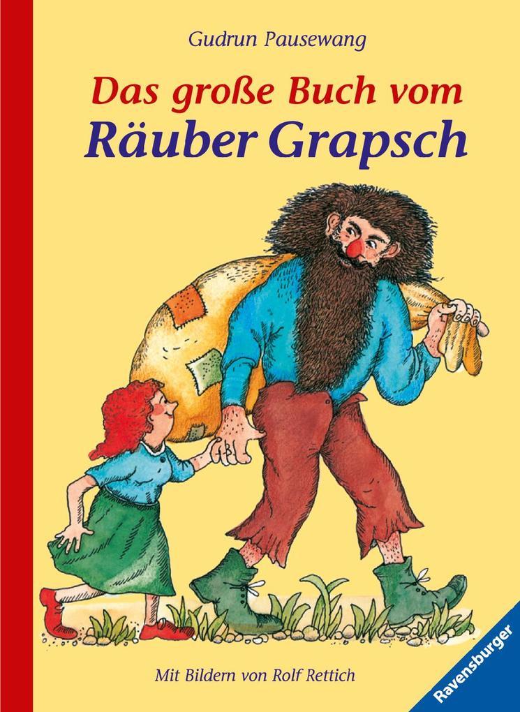 Das große Buch vom Räuber Grapsch. Sonderausgabe als Buch