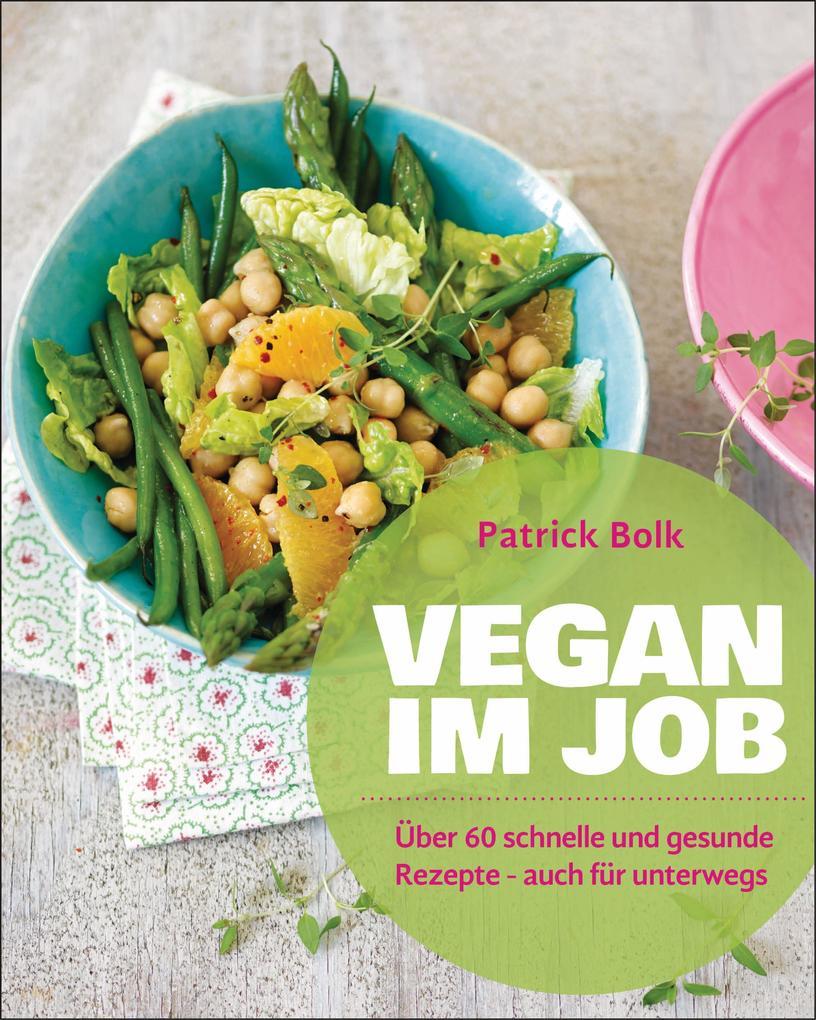 Vegan im Job als eBook Download von Patrick Bolk