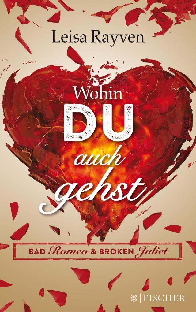 Bad Romeo & Broken Juliet 01 - Wohin du auch gehst als Taschenbuch