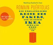 Die unglaubliche Reise des Fakirs, der in einem Ikea-Schrank feststeckte (Hörbestseller)