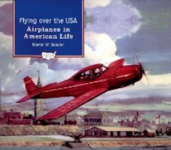 Flying over the USA: Airplanes in American Life...