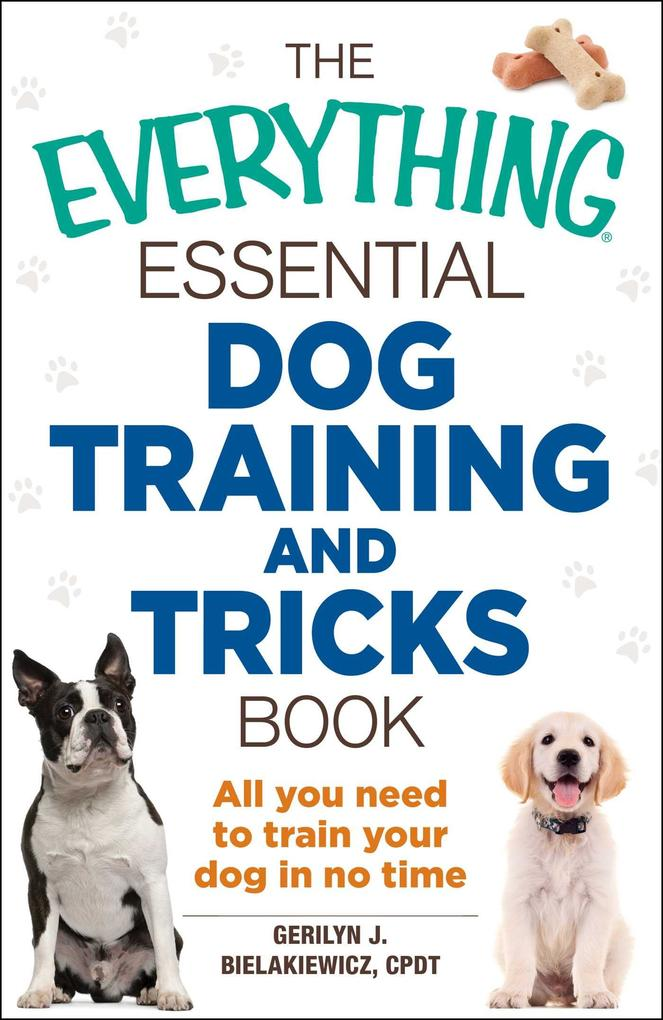 The Everything Essential Dog Training and Trick...