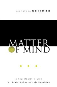 Matter of Mind: A Neurologists View of Brain-Be...