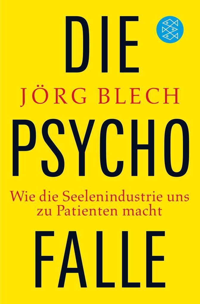 Die Psychofalle als Taschenbuch von Jörg Blech