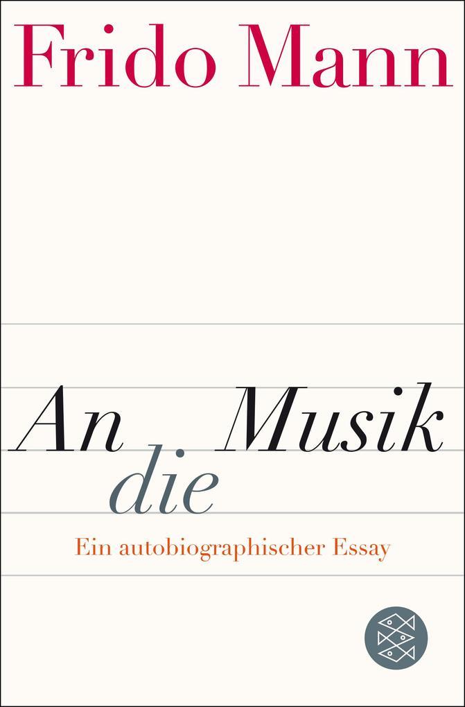 An die Musik als Taschenbuch von Frido Mann