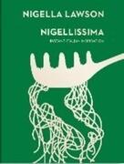 Nigellissima. Instant Italian Inspiration
