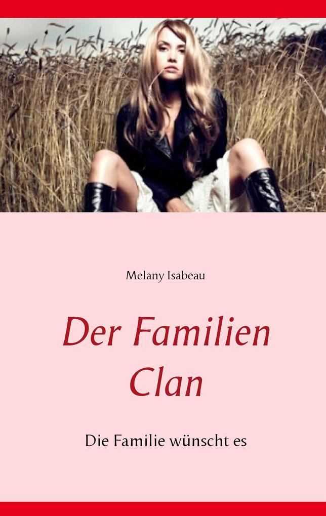 Der Familien Clan als Buch von Melany Isabeau