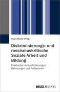 Diskriminierungs- und rassismuskritische Soziale Arbeit und Bildung