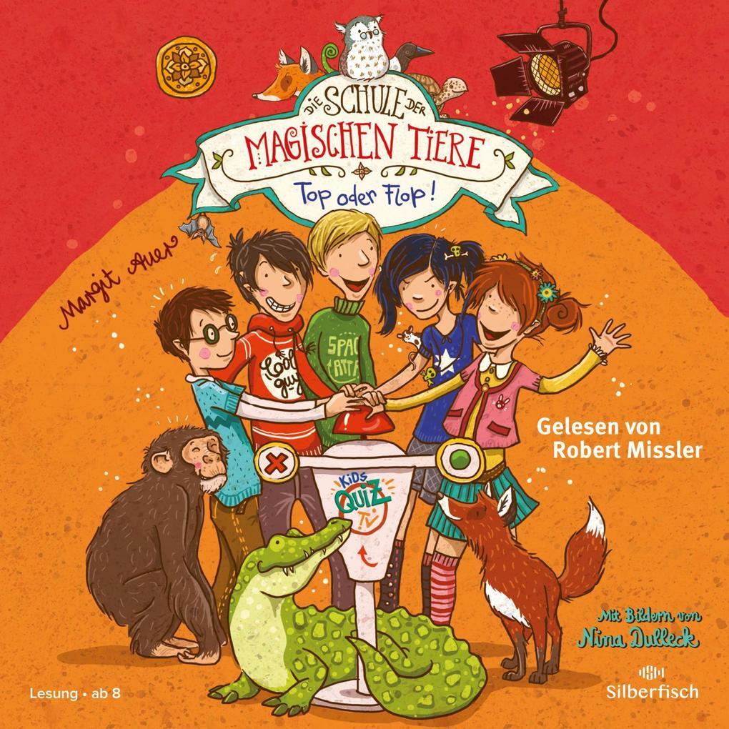 Die Schule der magischen Tiere 05: Top oder Flop! als Hörbuch