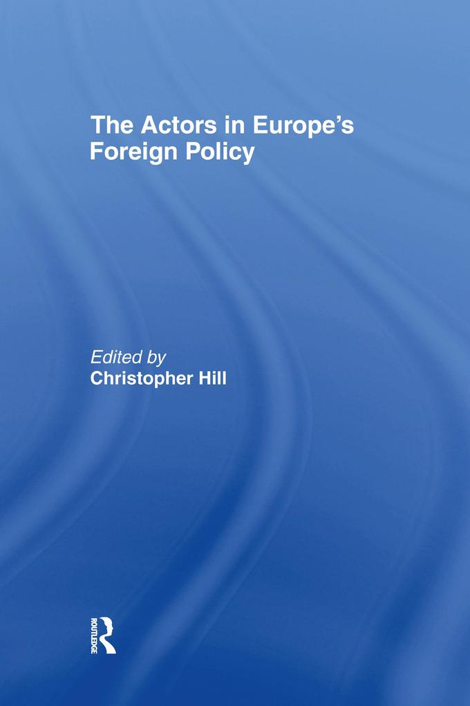 Actors in Europe´s Foreign Policy als eBook Dow...
