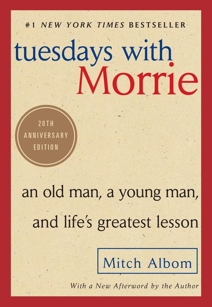 Tuesdays with Morrie: An Old Man, a Young Man, and Life's Greatest Lesson als Taschenbuch