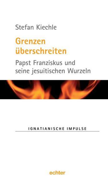 Grenzen überschreiten als Buch von Stefan Kiechle