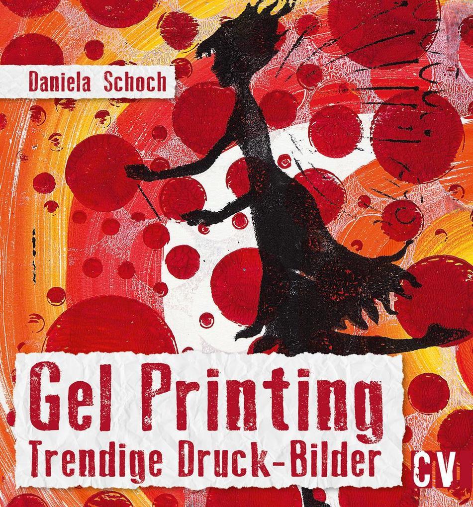 Gel Printing als Buch von Daniela Schoch