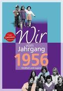 Wir vom Jahrgang 1956 - Kindheit und Jugend