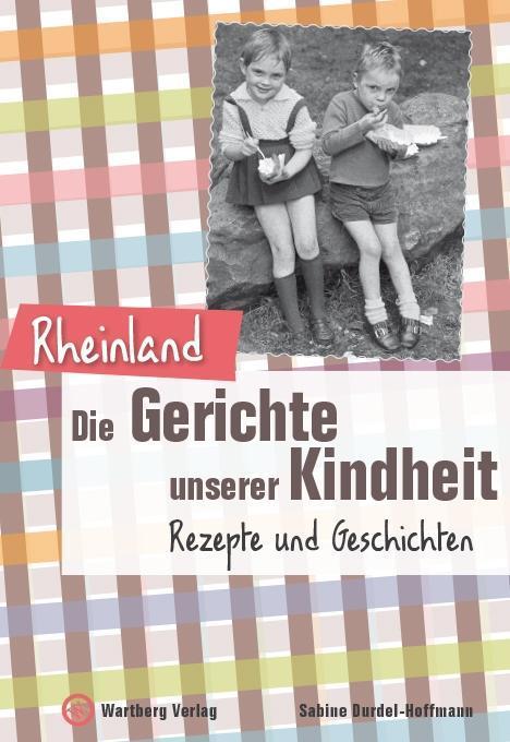 Rheinland - Die Gerichte unserer Kindheit als B...