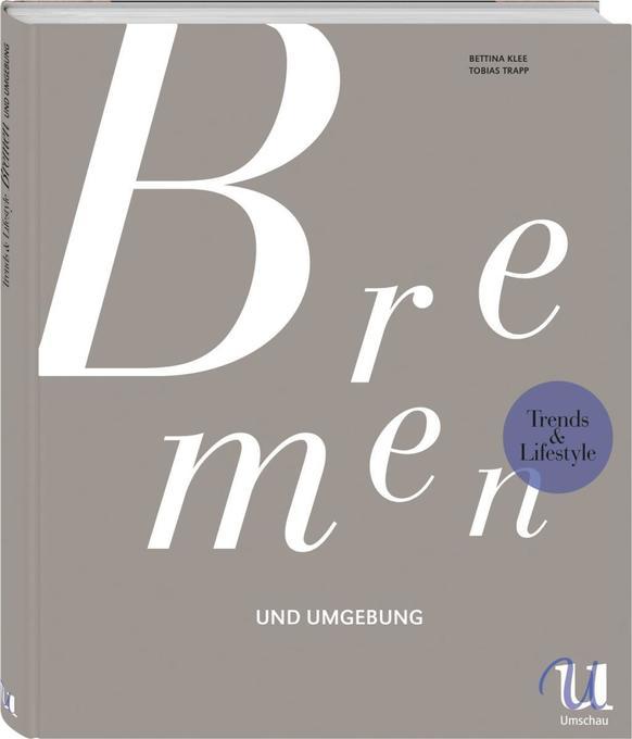 Trends & Lifestyle Bremen und Umgebung als Buch...