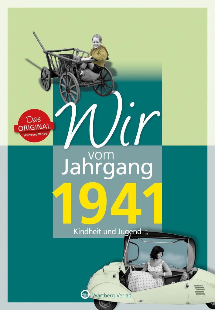 Wir vom Jahrgang 1941 - Kindheit und Jugend als...