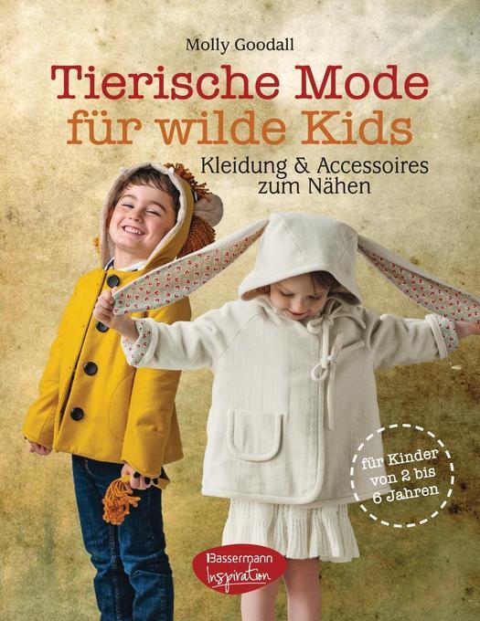 Tierische Mode für wilde Kids als Buch von Moll...